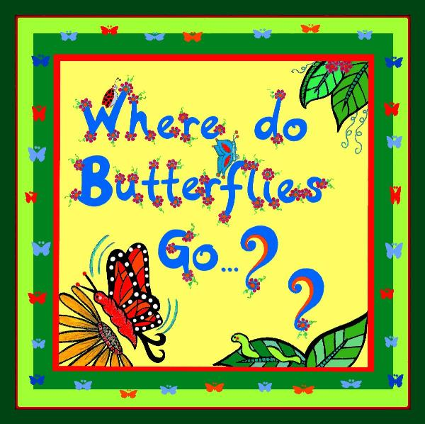 Where Do Butterflies Go ??