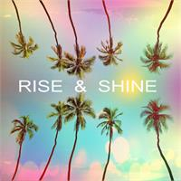 Rise Shine As TShirt