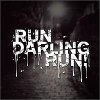 Run Darling Run!