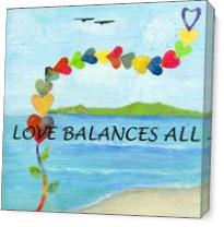 Love Balances All As Canvas