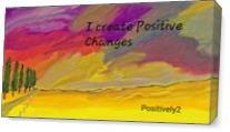 Positive Changes As Canvas